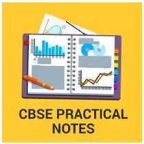 CBSE Board Practical Notes